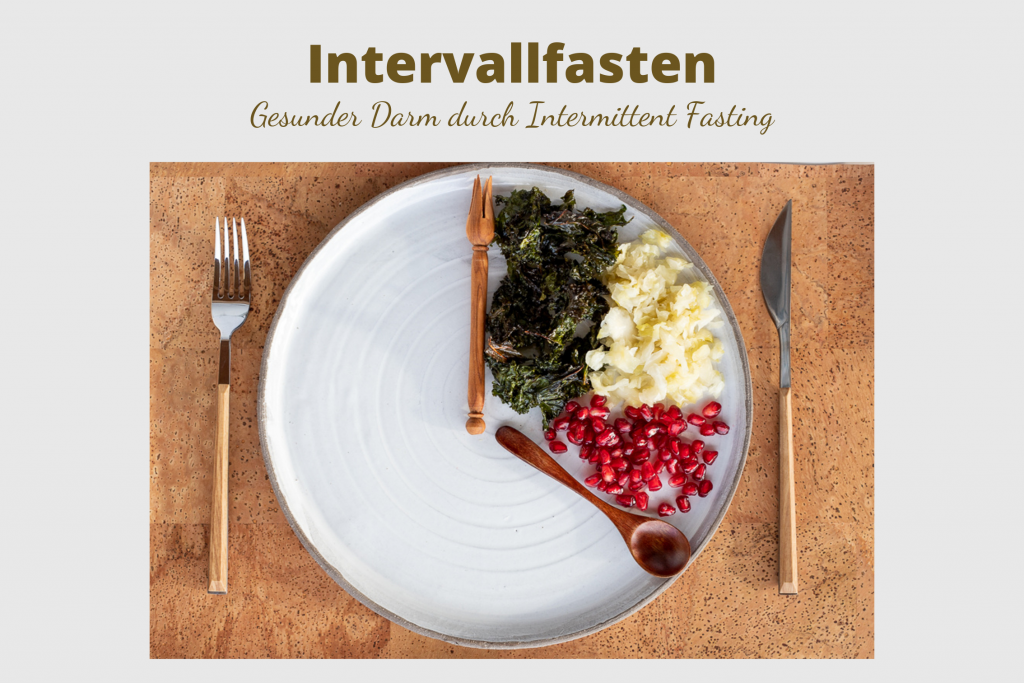 Intervallfasten | Gesunder Darm durch Intermittent Fasting