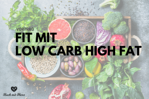 Vortrag: Fit mit low carb high fat